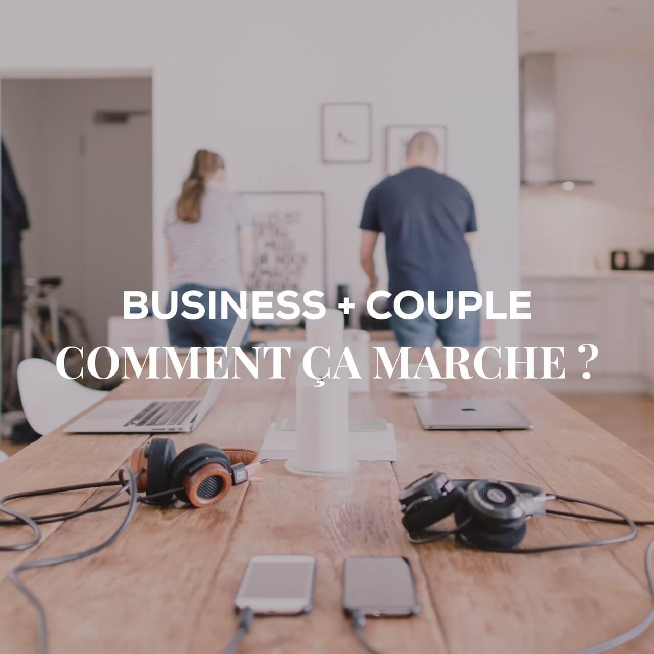 Business + Couple = comment faisons-nous ? avec Leslie Passerino